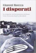 16687 - Rocca, G. - Disperati. La tragedia dell'Aeronautica Italiana nella Seconda Guerra Mondiale (I)