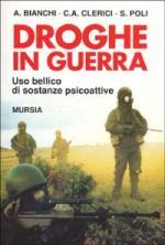 16768 - Bianchi-Clerici-Poli,  - Droghe in guerra. L'uso bellico di sostanze psicoattive