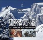 16771 - Magrin-Novello, B.-M. - Tracce della guerra alpina tra i ghiacci dell'Ortles e dell'Adamello