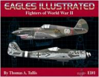 16783 - Tullis, T.A. - Eagles illustrated: Fighters of World War II