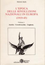 16861 - Rallo, M. - Epoca delle rivoluzioni nazionali in Europa 1919-45 (L') Vol I