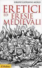 16870 - Merlo, G.G. - Eretici ed eresie medioevali