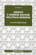 16879 - Donati, C. - Eserciti e carriere militari nell'Italia moderna