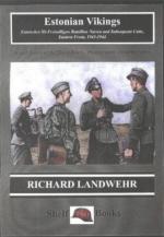 16918 - Landwehr, R. - Estonian Vikings: Estnisches SS-Freiwilligen Bataillon Narwa and Subsequent Units, Eastern Front, 1943-44