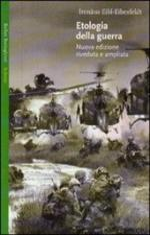 16924 - Eibl-Eibesfeldt, I. - Etologia della guerra