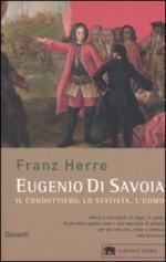 16928 - Herre, F. - Eugenio di Savoia. Il condottiero, lo statista, l'uomo