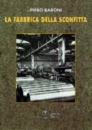16992 - Baroni, P. - Fabbrica della sconfitta (La)