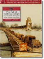17001 - Anderson, C. - Fall of Fortress Europe: from the battle of the Bulge to the crossing of the Rhine - GI 18