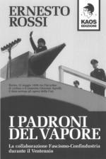 17009 - Rossi, E. - Padroni del vapore. La collaborazione Fascismo-Confindustria durante il Ventennio (I)
