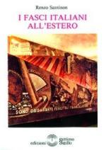 17010 - Santinon, R. - Fasci italiani all'estero (I)