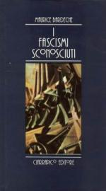 17013 - Bardeche, M. - Fascismi sconosciuti (I)