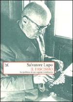 17017 - Lupo, S. - Fascismo. La politica di un regime totalitario (Il)