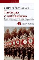 17019 - Collotti (cura di ), E. - Fascismo e antifascismo. Rimozioni revisioni negazioni