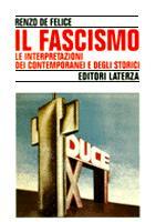 17029 - De Felice, R. - Fascismo. Le interpretazioni dei contemporanei e degli storici (Il)