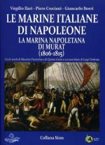 17041 - Ilari-Crociani-Boeri, V.-P.-G. - Marine Italiane di Napoleone Vol 2. La Marina napoletana di Murat 1806-1815 (Le)