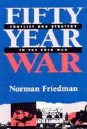 17077 - Friedman, N. - Fifty year war. Conflict and strategy in the cold war (The)