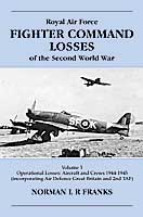 17084 - Franks, N. - RAF Fighter Command Losses of the Second World War Vol 3: 1944-45