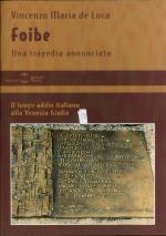 17184 - De Luca, V.M. - Foibe. Una tragedia annunciata