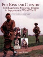 17202 - Glenn, H. - For King and Country. British Airborne Uniforms, Insigna and Equipment of WWII