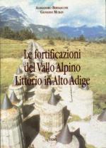 17227 - Bernasconi-Muran, A.-G. - Fortificazioni del Vallo Alpino Littorio in Alto Adige (Le)