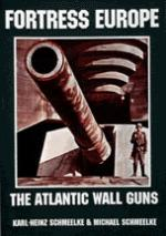 17233 - Schmelke, K.H. - Fortress Europe. The Atlantic Wall Guns