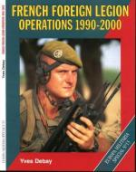 17268 - Debay, Y. - French Foreign Legion Operations 1990-2000 - Europa Militaria Special 15