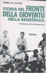 17283 - De Lazzari, P. - Storia del Fronte della Gioventu' nella Resistenza