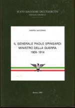 17339 - Saccoman, A. - Generale Paolo Spingardi Ministro della Guerra 1909-1914 (Il)