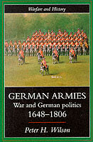 17387 - Wilson, P.H. - German armies: war and german politics 1649-1806