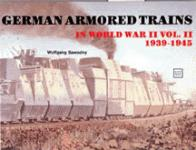 17391 - Sawodny, W. - German Armored Trains Vol II