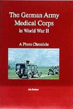 17400 - Fleischer, W. - German Army Medical Corps in WWII. A Photo Chronicle