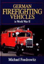 17424 - Foedrowitz, M. - German Firefighting Vehicles in World War II