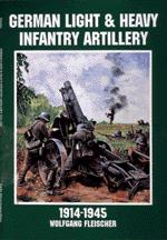 17445 - Fleischer, W. - German Light and Heavy Infantry Artillery 1914-1945