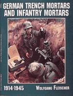 17485 - Fleischer, W. - German Trench Mortars and Infantry Mortars 1914-1945