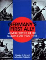 17498 - Kliment, K. - Germany's first ally: armed forces of the Slovak State 1939-45