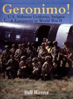 17507 - Rentz, B. - Geronimo! US Airborne Uniforms, Insignia and Equipment in WWII
