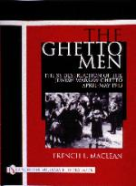 17518 - MacLean, F. - Ghetto Men. The SS Destruction of the Jewish Warsaw Ghetto April-May 1943 (The)