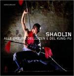 17534 - Bruhat, H. - Shaolin. Alle origini dello zen e del kung fu
