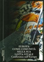 17538 - AAVV,  - Europa come comunita' nella sua lotta vitale. Conferenza sull'Europa