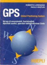 17562 - Lorenzani-Venturi, R.-P. - GPS ad uso di escursionisti, fuoristradisti, diportisti nautici, operatori della Protezione Civile