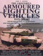 17640 - Hogg, I.V. - Greenhill Armoured Fighting Vehicles Data Book