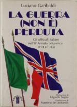 17673 - Garibaldi, L. - Guerra (non e') perduta. Gli ufficiali italiani nell'8a armata britannica 1943-1945 (La)