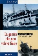 17681 - Marzi, P. - Guerra che non voleva finire. Agosto 1940 - Giugno 1946 (La)