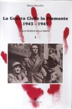 17684 - Bocchio, M. - Guerra Civile in Piemonte 1943-1945 Vol I (La)