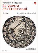 17695 - Wedgwood, C.V. - Guerra dei Trent'Anni 1618-1648 (La)