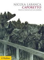 17730 - Labanca, N. - Caporetto. Storia e memoria di una sconfitta