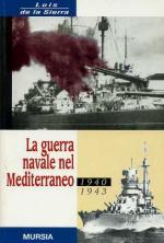 17754 - De La Sierra, L. - Guerra navale nel Mediterraneo 1940-1943 (La)