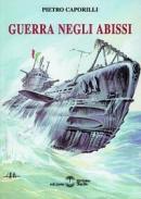17755 - Caporilli, P. - Guerra negli abissi