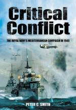 17773 - Smith, P.C. - Critical Conflict. The Royal Navy's Mediterranean Campaign in 1940