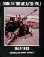 17842 - Schmeelke, K.H. - Guns on the Atlantic Wall 1942-1945